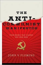 Anti-Communist Manifestos, by John V. Fleming