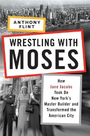 Wrestling with Moses, by Anthony Flint