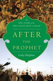 After the Prophet, by Lesley Hazleton