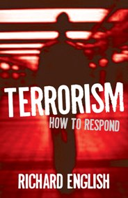 Terrorism: How to Respond, by Richard English