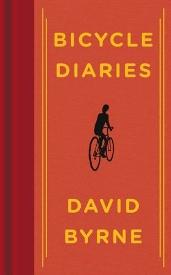 Bicycle Diaries, by David Byrne