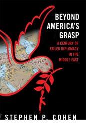 Beyond America's Grasp by Stephen P. Cohen