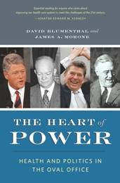 The Heart of Power, by David Blumenthal and James Morone