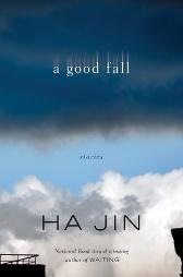 A Good Fall, by Ha Jin