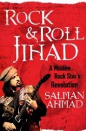 Rock & Roll Jihad, by Salman Ahmad