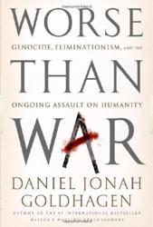 Worse Than War, by Daniel Jonah Goldhagen