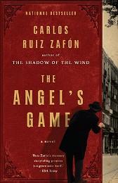 The Angel's Game, by Carlos Ruiz Zafón