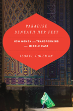 Paradise Beneath Her Feet, by Isobel Coleman