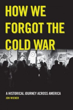 How We Forgot the Cold War