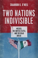Two Nations Indivisible by Shannon K. O'Neil