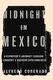 Midnight in Mexico by Alfredo Corchado