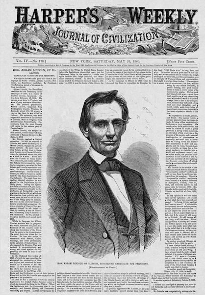 """Hon. Abram Lincoln, of Illinois, Republican Candidate for President. [Photographed by Brady],"" Harper's Weekly, May 26, 1860, Cover."