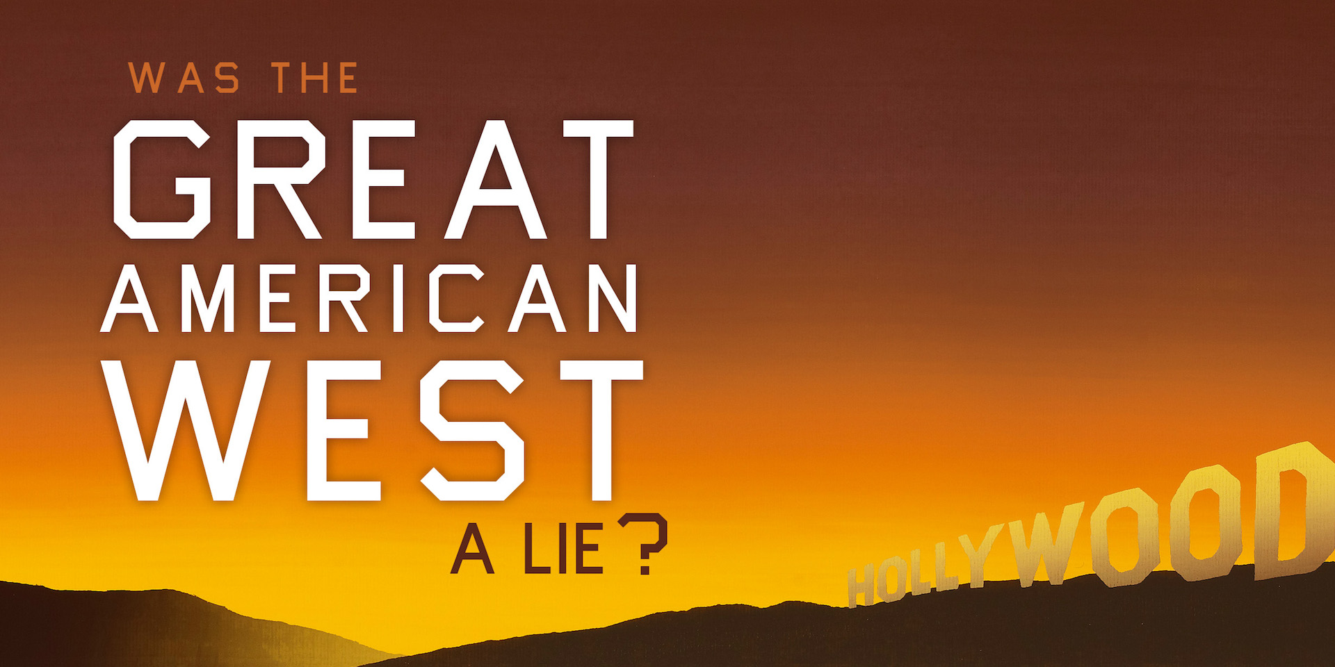 Was the Great American West a Lie?