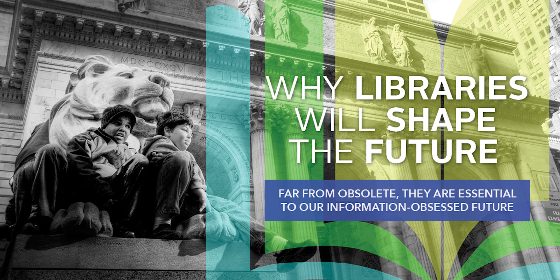 Why Libraries Will Shape the Future