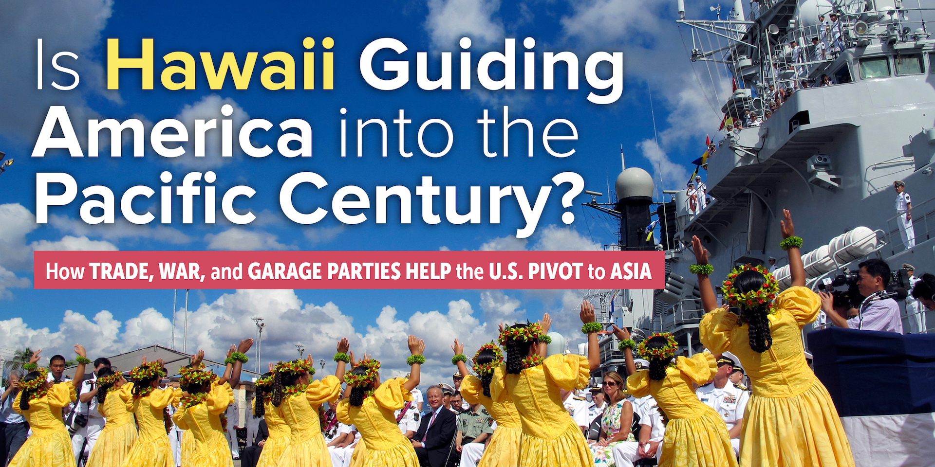 Is Hawaii Guiding America into the Pacific Century?