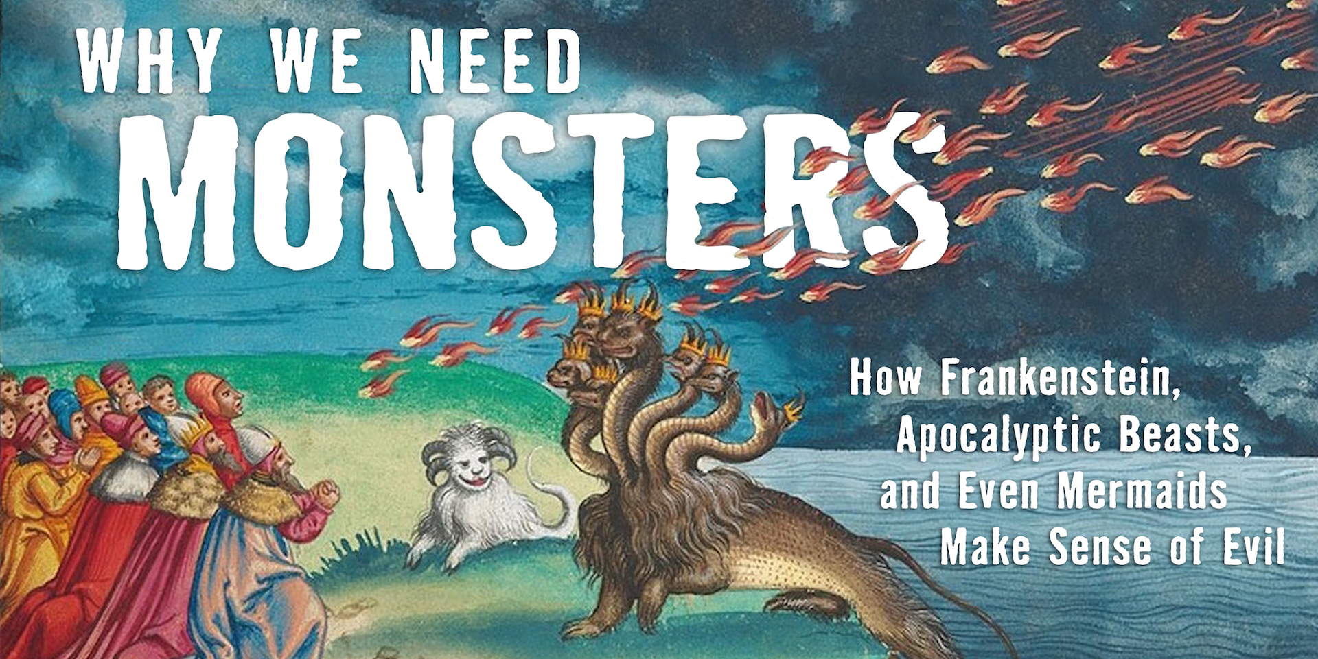 Why We Need Monsters