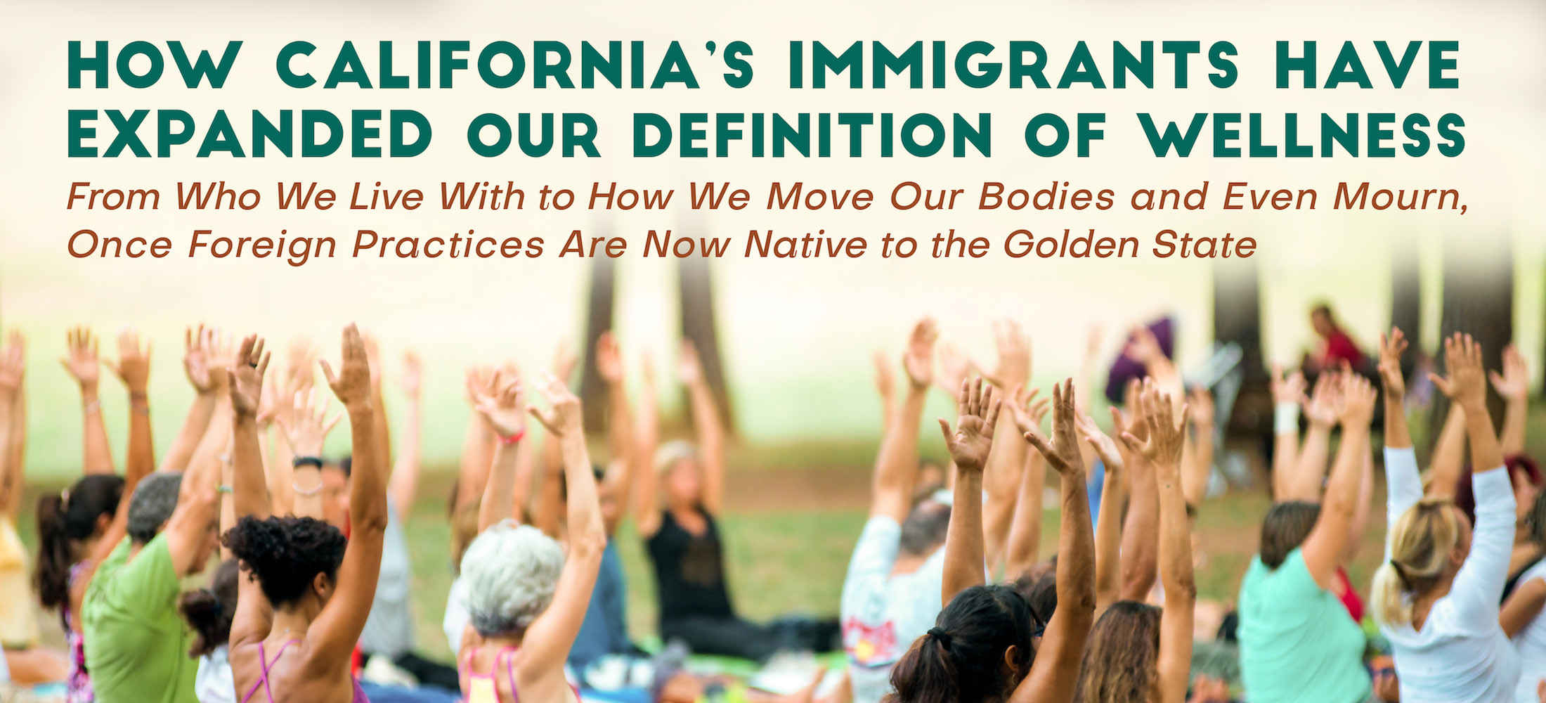 How California's Immigrants Have Expanded Our Definition of Wellness