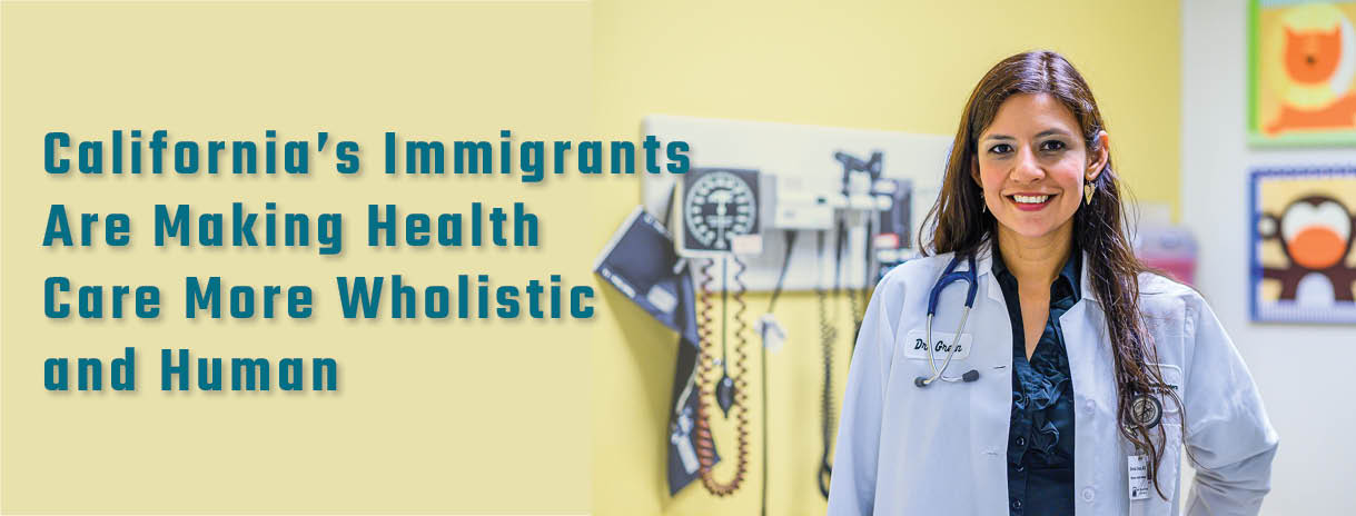 California's Immigrants Are Making Health Care More Wholistic and Human